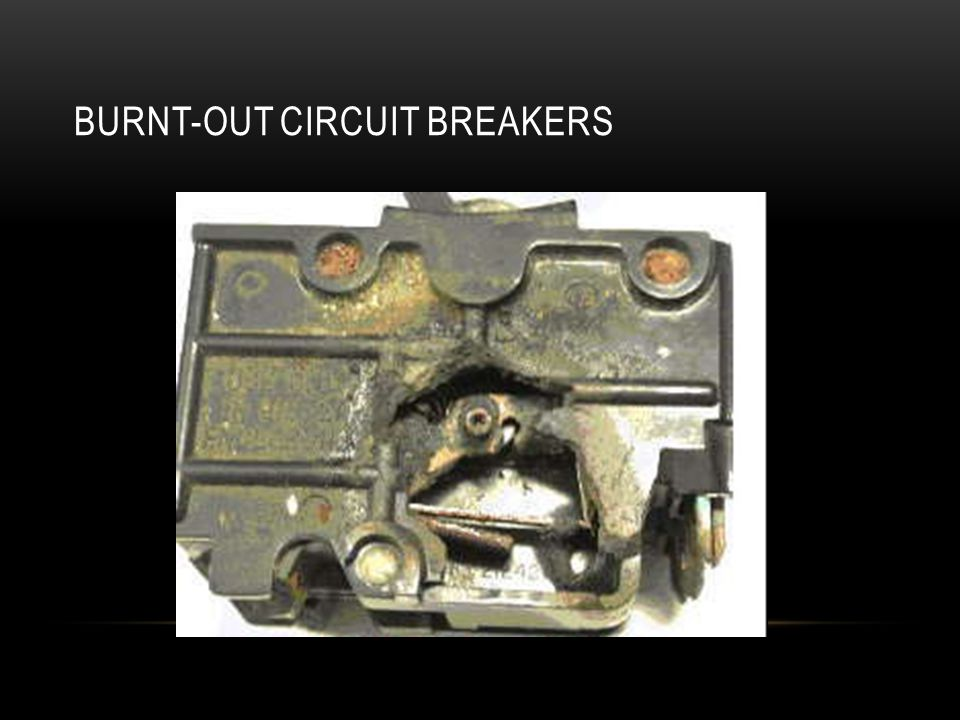 BURNT-OUT CIRCUIT BREAKERS