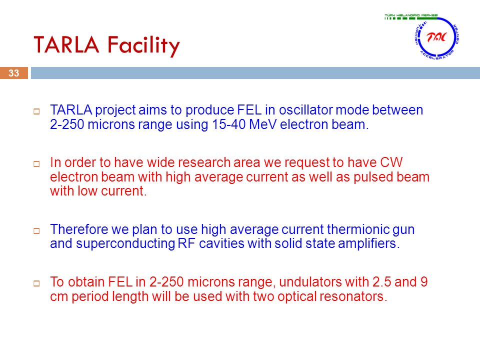 33 TARLA Facility Project Aims To Produce FEL In Oscillator Mode Between Microns Range