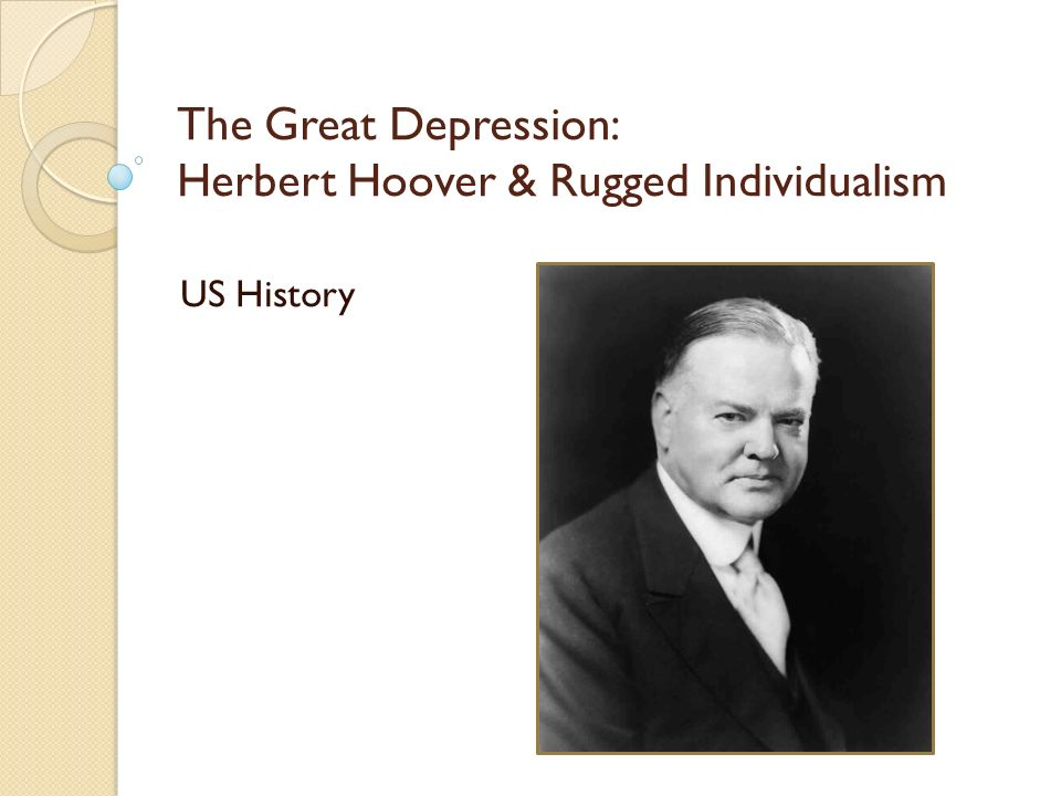 2 The Great Depression Herbert Hoover Rugged Individualism Us History