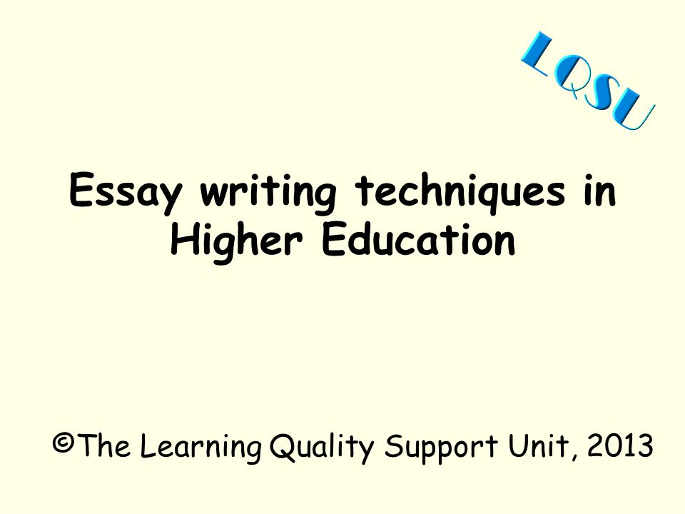 Buy Essays Papers  Essay Writing Techniques In Higher Education The Learning Quality  Support Unit  High School Essay Examples also Learning English Essay Essay Writing Techniques In Higher Education The Learning Quality  Learning English Essay