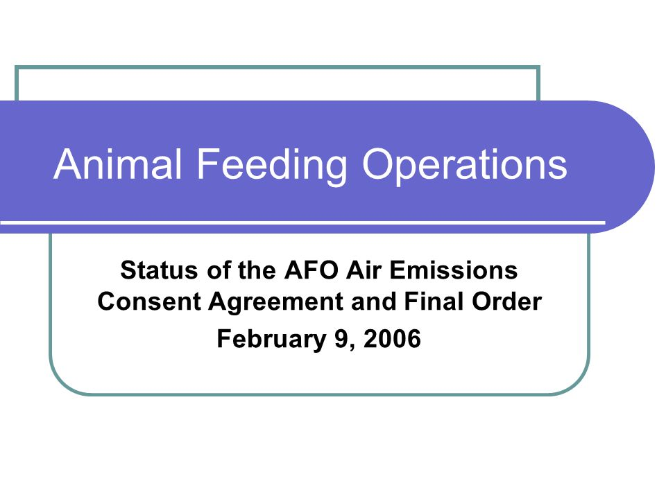 Animal Feeding Operations Status Of The Afo Air Emissions Consent