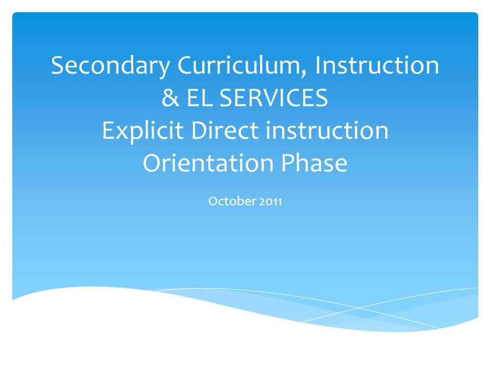 Secondary Curriculum Instruction El Services Explicit Direct