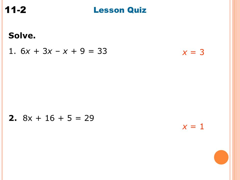 Solving Multi-Step Equations 11-2 Solve. 1.6x + 3x – x + 9 =