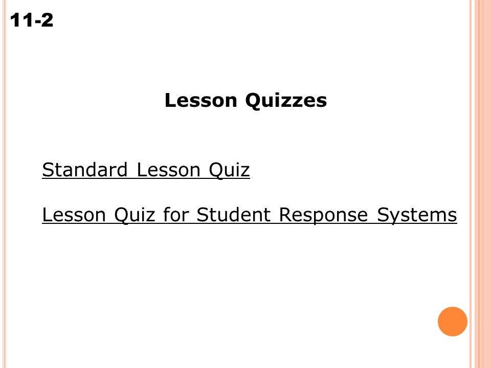 Solving Multi-Step Equations 11-2 Standard Lesson Quiz Lesson Quizzes Lesson Quiz for Student Response Systems