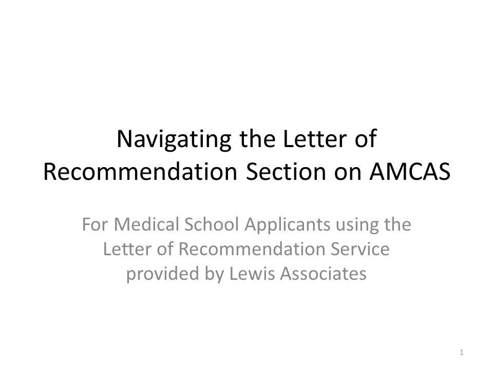 1 Navigating the Letter of Re mendation Section on AMCAS For