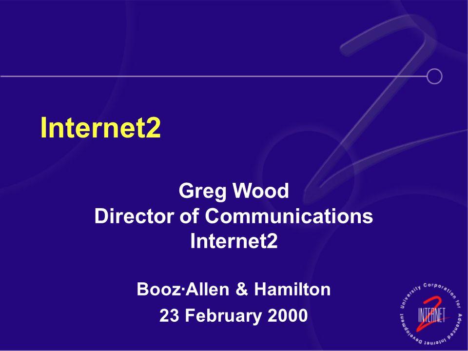 Internet2 Greg Wood Director Of Communications Internet2 Boozallen