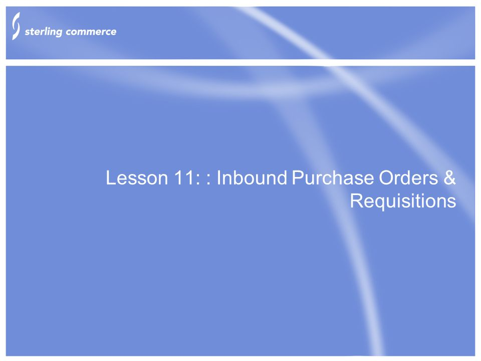 Lesson 11: : Inbound Purchase Orders & Requisitions  - ppt download