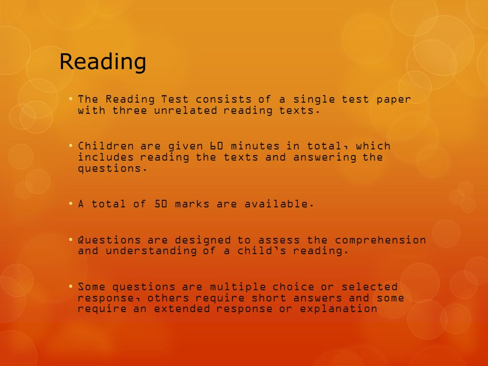 Reading The Reading Test consists of a single test paper with three unrelated reading texts.