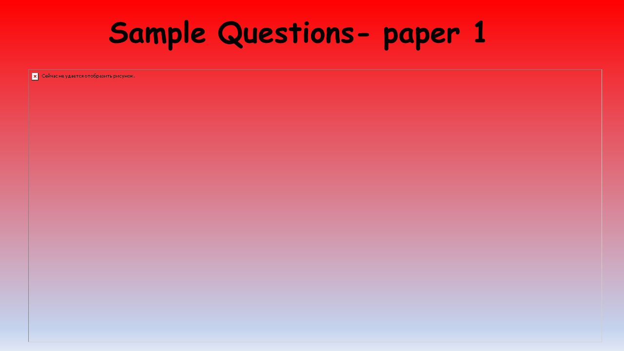 Sample Questions- paper 1