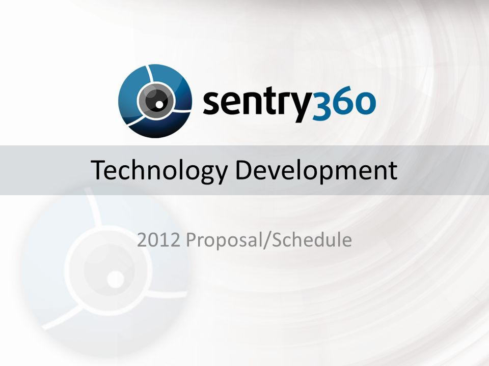Technology Development 2012 Proposal/Schedule  Development