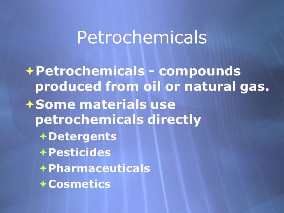 Petroleum C Petroleum as a Building Source  Petrochemicals  Early