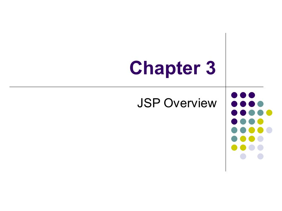 Chapter 3 JSP Overview