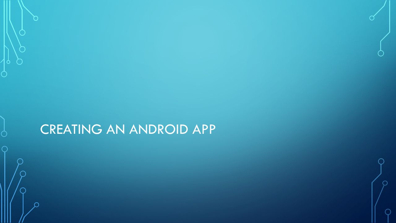 ANDROID APPLICATION DEVELOPMENT  ANDROID DEVELOPMENT