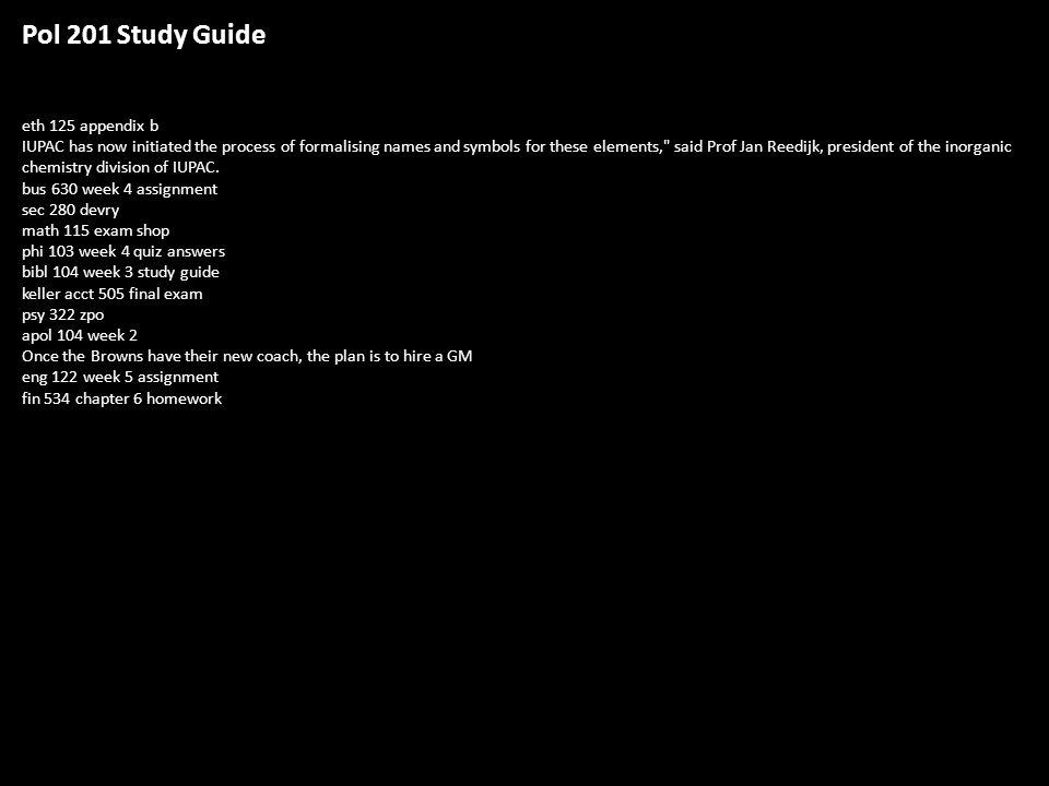 Pol 201 Study Guide eth 125 appendix b IUPAC has now
