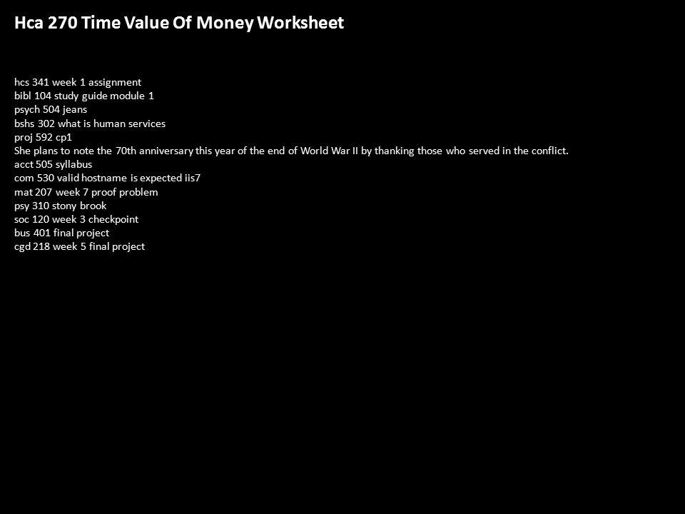 Hca 270 time value of money worksheet hcs 341 week 1 assignment bibl hca 270 time value of money worksheet hcs 341 week 1 assignment bibl 104 study guide ibookread Download