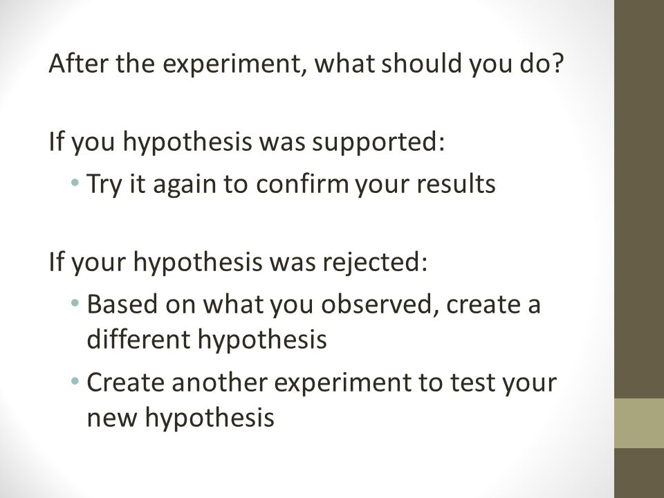 After the experiment, what should you do.