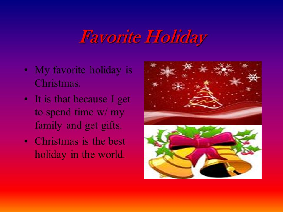 favorite holiday my favorite holiday is christmas - Why Christmas Is The Best Holiday