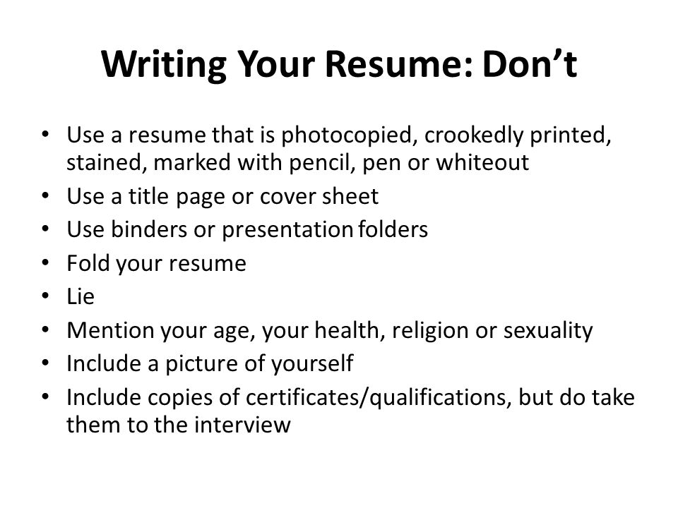 Writing Resumes. Your Resume Tells an Employer how well you organise ...