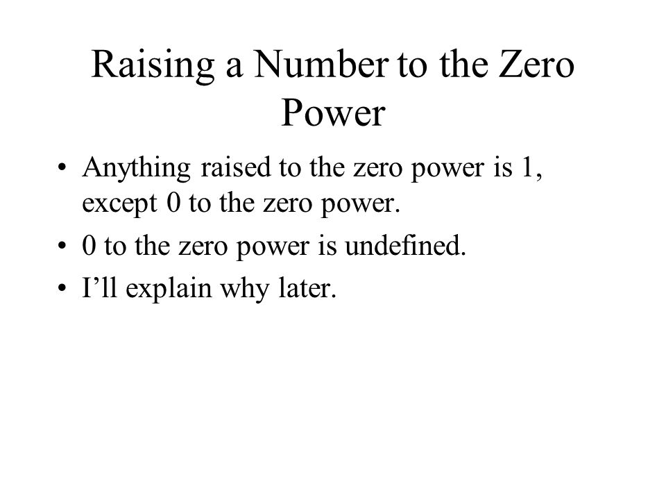 Raising A Number To The Zero Anything Raised Is 1