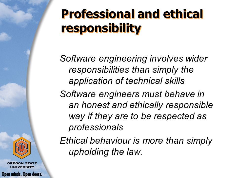 the social responsibility of a software engineer Corporate social responsibility setting an example and proving that the work of a few can change the lives of many being a proactively socially responsible company gives a true meaning to our business efforts, and attracts some of the brightest and most capable professionals in bulgaria.