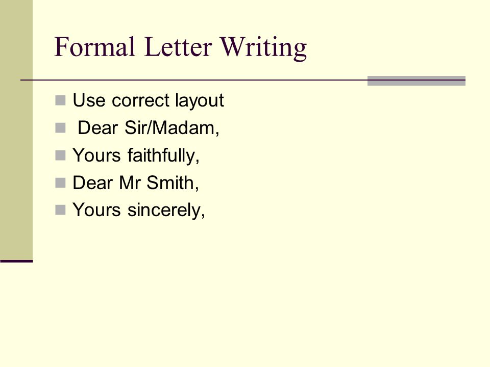 Learning objectives to understand what kind of questions will be 4 formal letter writing use correct layout dear sirmadam yours faithfully dear mr smith yours sincerely spiritdancerdesigns Gallery