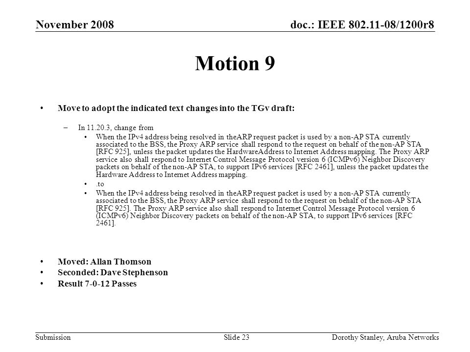 Doc : IEEE /1200r8 Submission November 2008 Dorothy Stanley