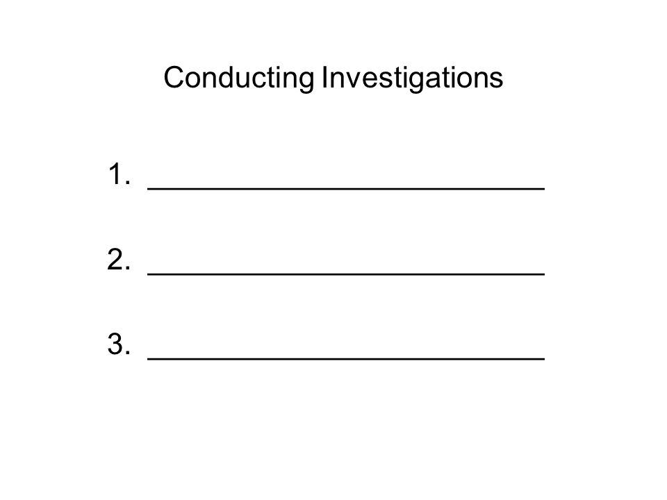 Conducting Investigations 1. ________________________ 2.