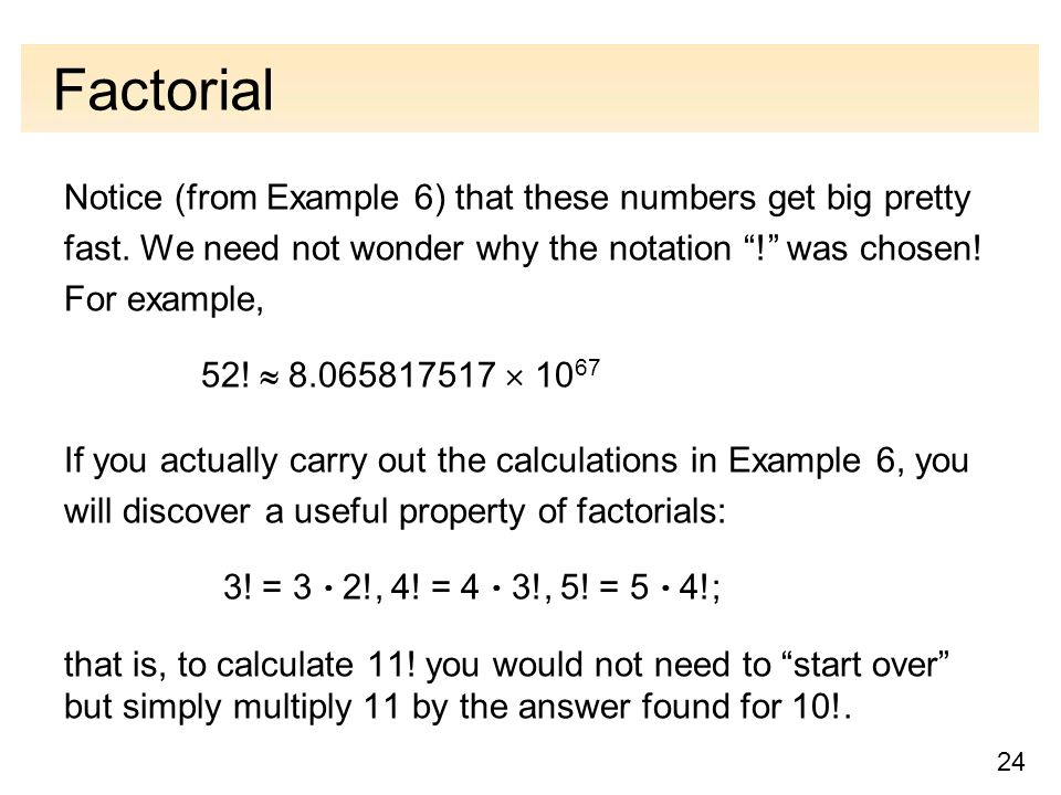 24 Factorial Notice From Example 6 That These Numbers Get Big Pretty Fast