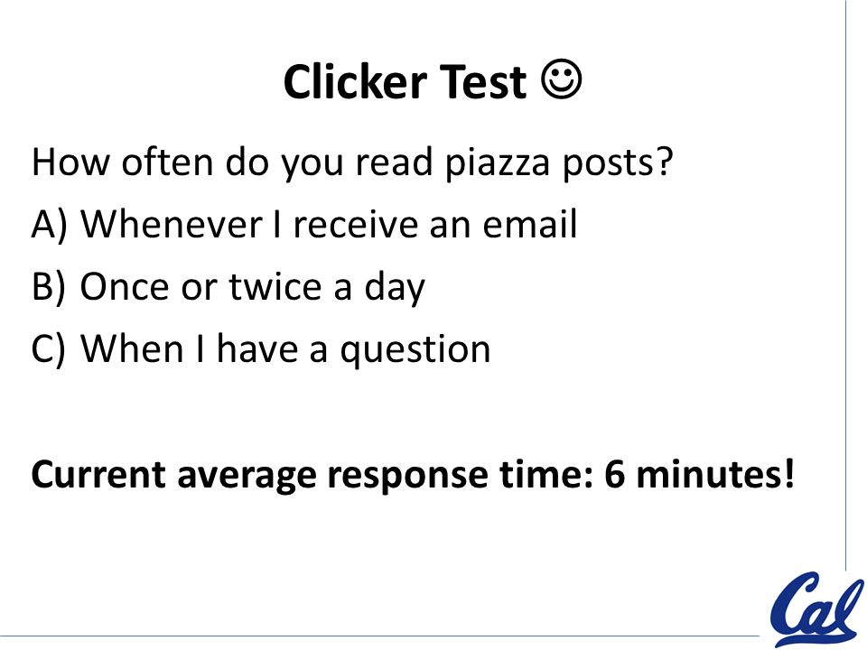 CS61A Lecture Colleen Lewis  Clicker Test How often do you