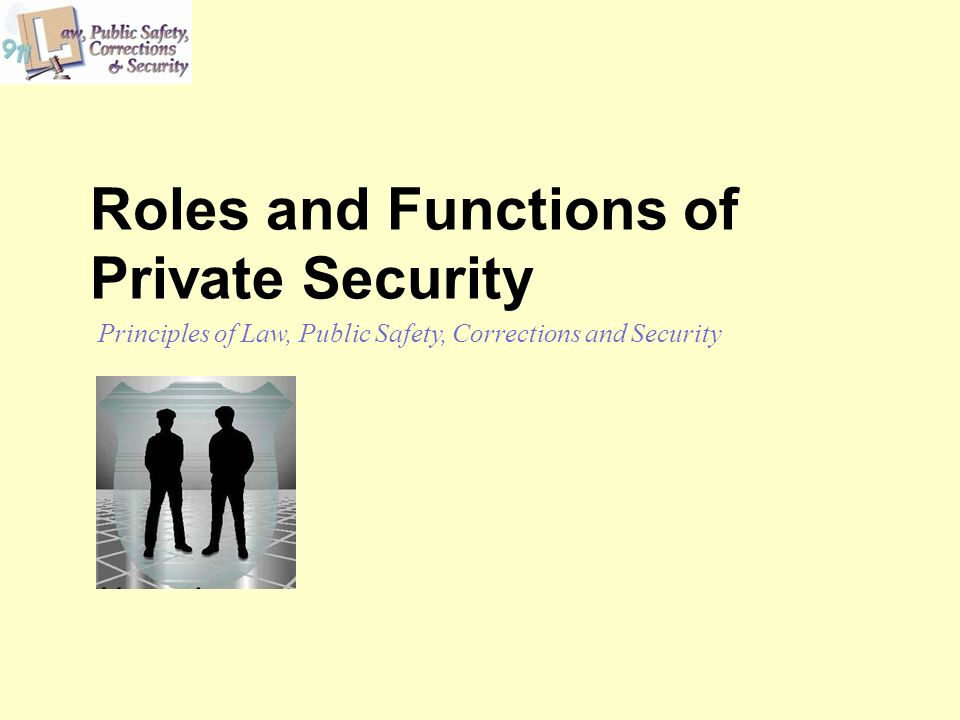 Roles and Functions of Private Security Principles of Law, Public