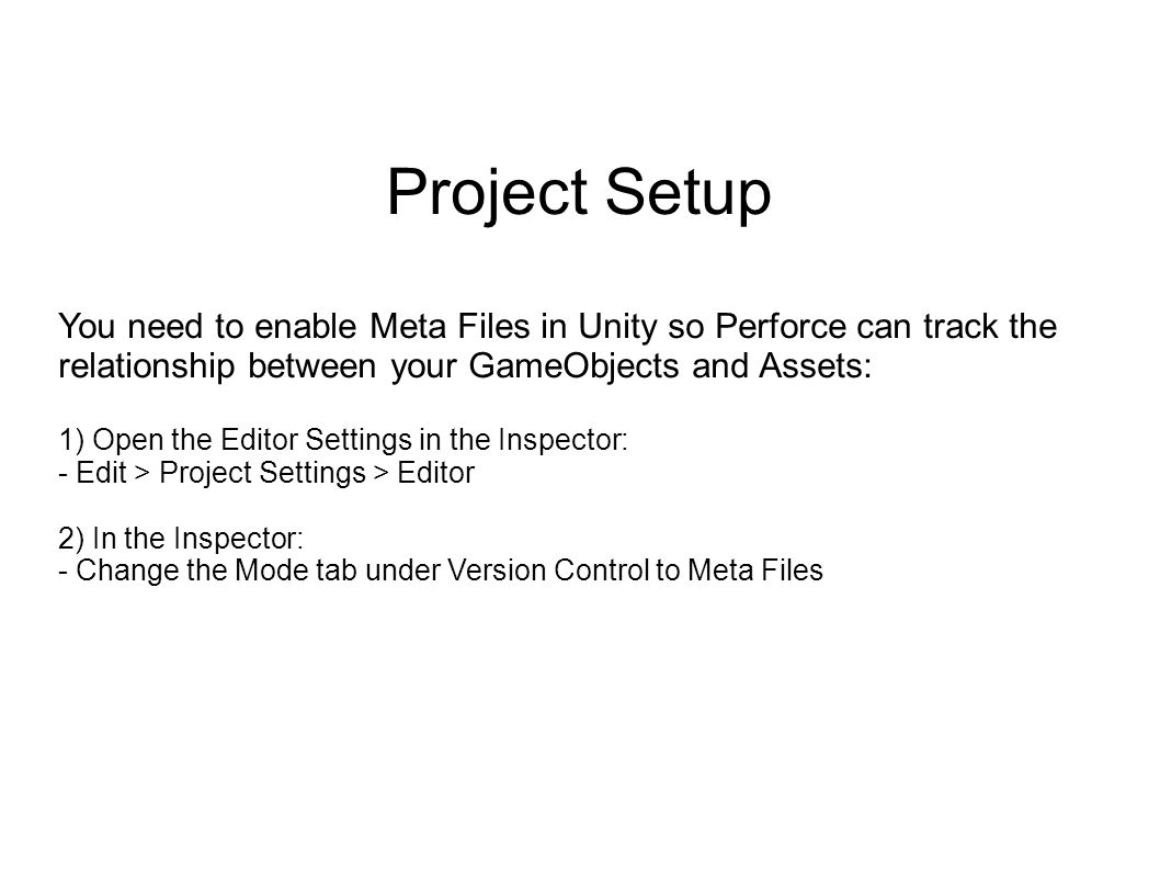 Unity & Perforce Prerequisite Knowledge: - Perforce log in