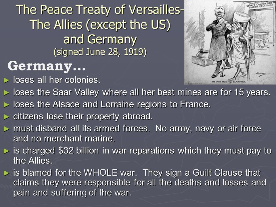 The Peace Treaty of Versailles- The Allies (except the US) and Germany (signed June 28, 1919) ► loses all her colonies.