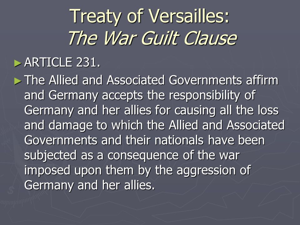 Treaty of Versailles: The War Guilt Clause ► ARTICLE 231.