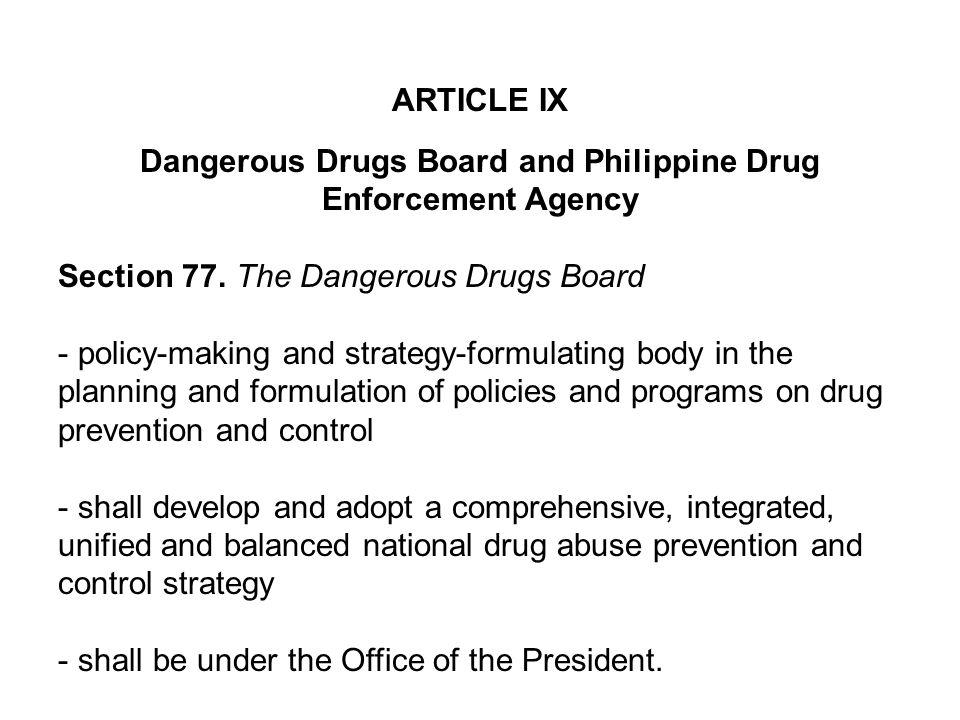 ARTICLE IX Dangerous Drugs Board And Philippine Drug Enforcement