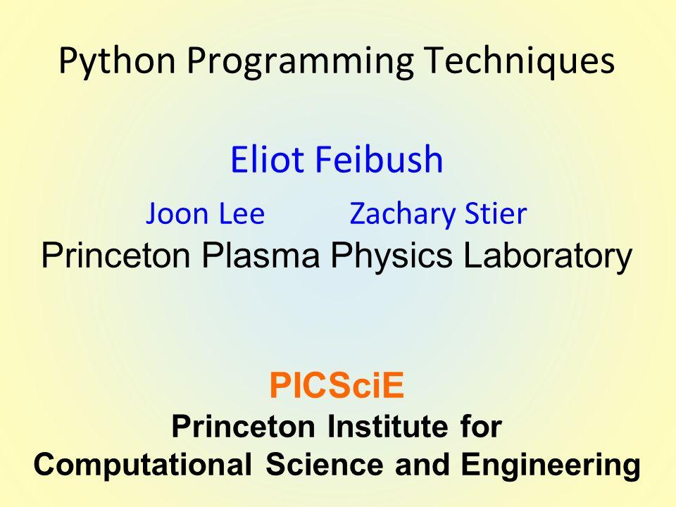 Python Programming Techniques Eliot Feibush Joon Lee Zachary