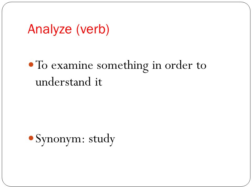 3 Yze Verb To Examine Something In Order Understand It Synonym Study