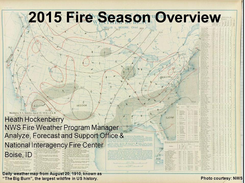Boise Weather Map.2015 Fire Season Overview Heath Hockenberry Nws Fire Weather Program