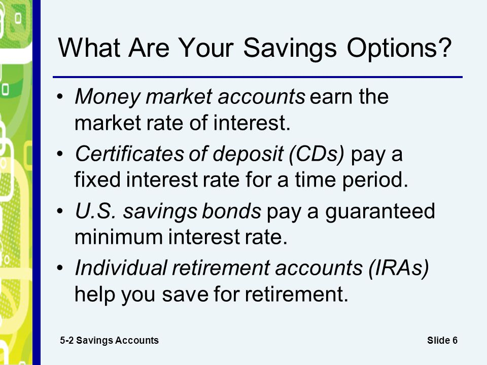Chapter 5 The Banking System Slide 2 What Is The Purpose Of Savings