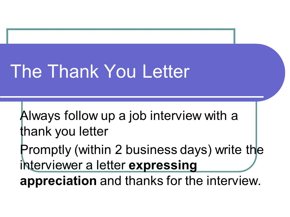 the thank you letter always follow up a job interview with a thank