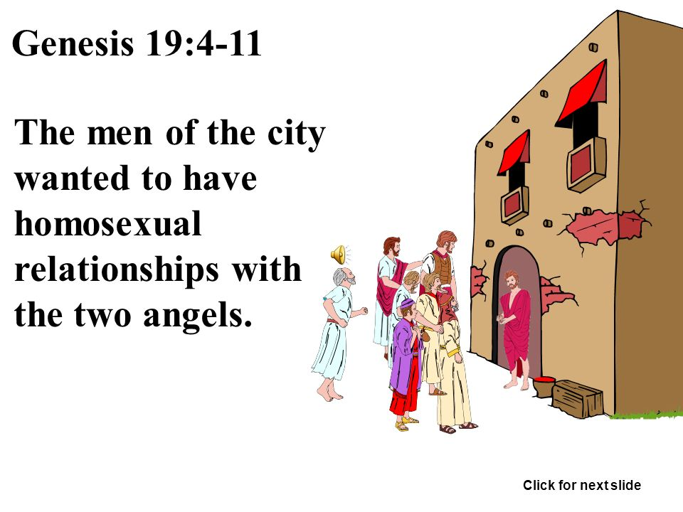 Genesis 19:1-3 Lot sat in gate of Sodom, and when he saw the two angels he invited them to spend the night at his house. Click for next slide. - ppt download