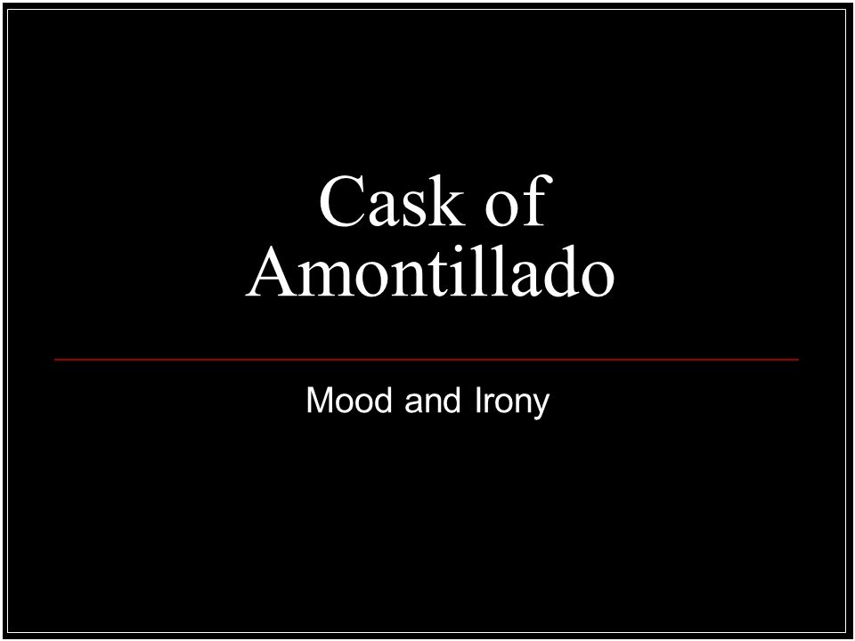 what is the overall mood of the cask of amontillado