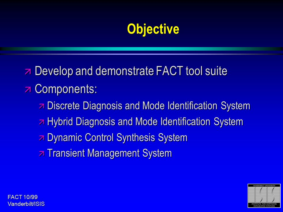 FACT 10/99 Vanderbilt / ISIS Fault-Adaptive Control