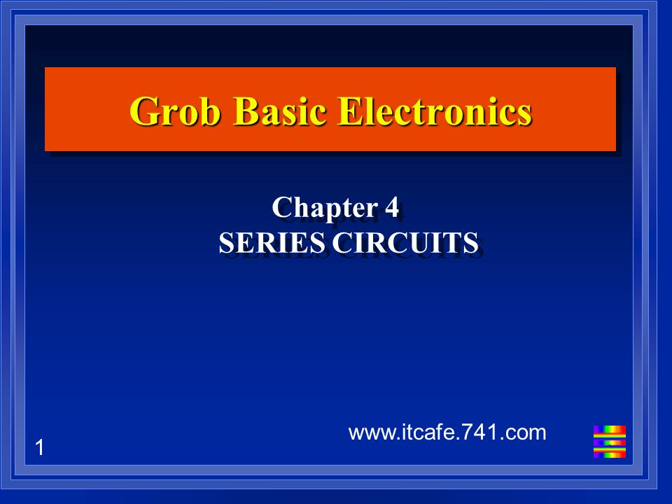 1 Grob Basic Electronics Chapter 4 Series Circuits Ppt Download