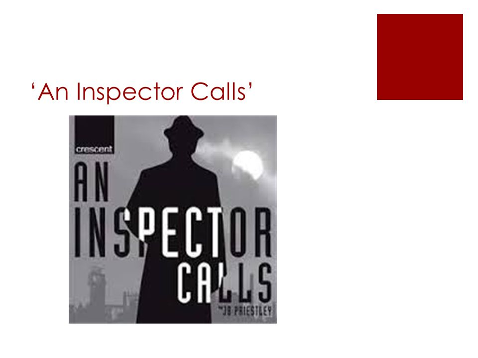 analysis of an inspector calls Being co-founder of a socialist party, priestley felt strongly about his political views in favour of socialism and these views are displayed prominently throughout an inspector calls.