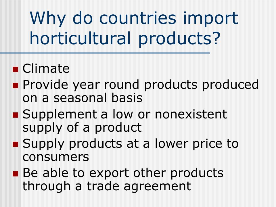 United States Horticultural Imports and Exports  Objectives