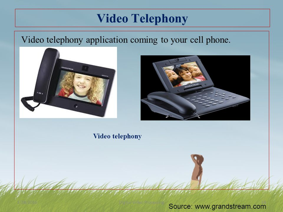 Video Telephony Video telephony application coming to your cell phone.