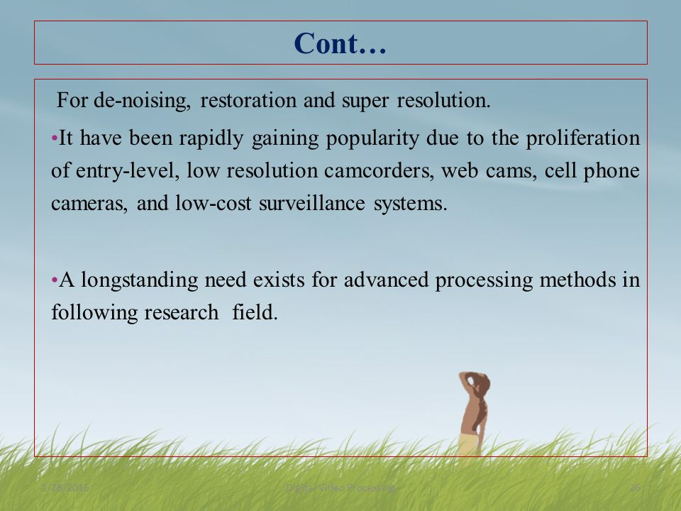 Cont… For de-noising, restoration and super resolution.