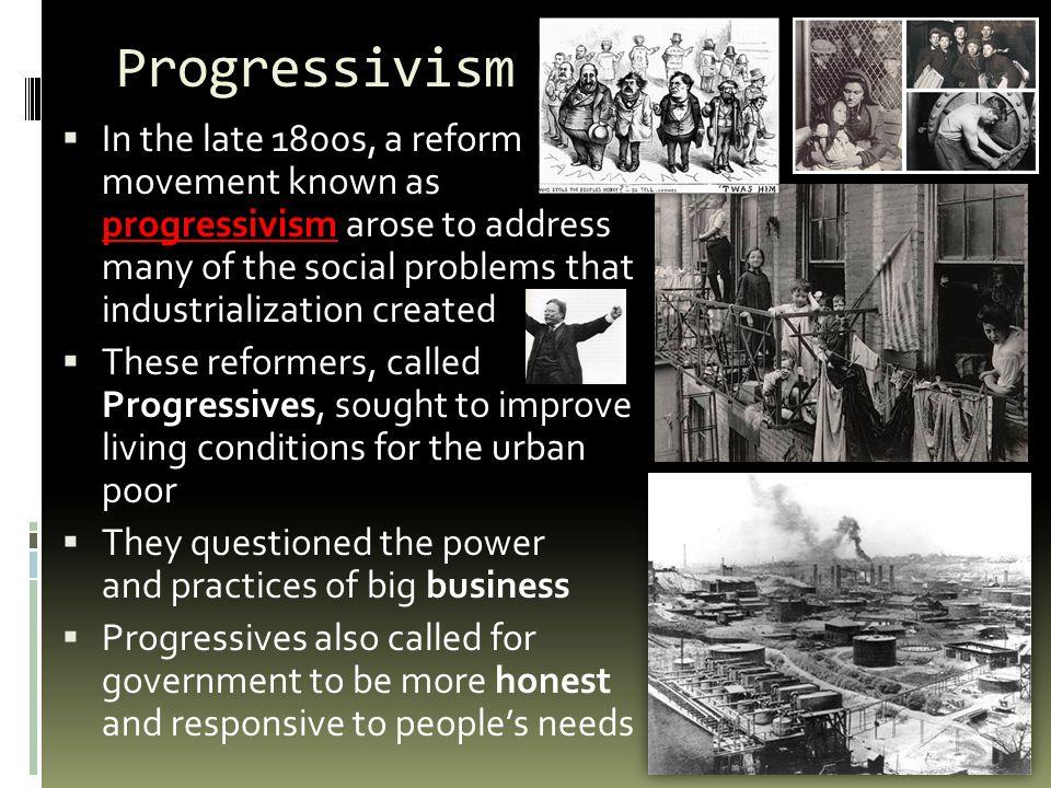 a history of the progressive movement in the late 1800s The progressive movement was an attempt  movement in the late 1800s that tried to reform many of the ills  history movement.