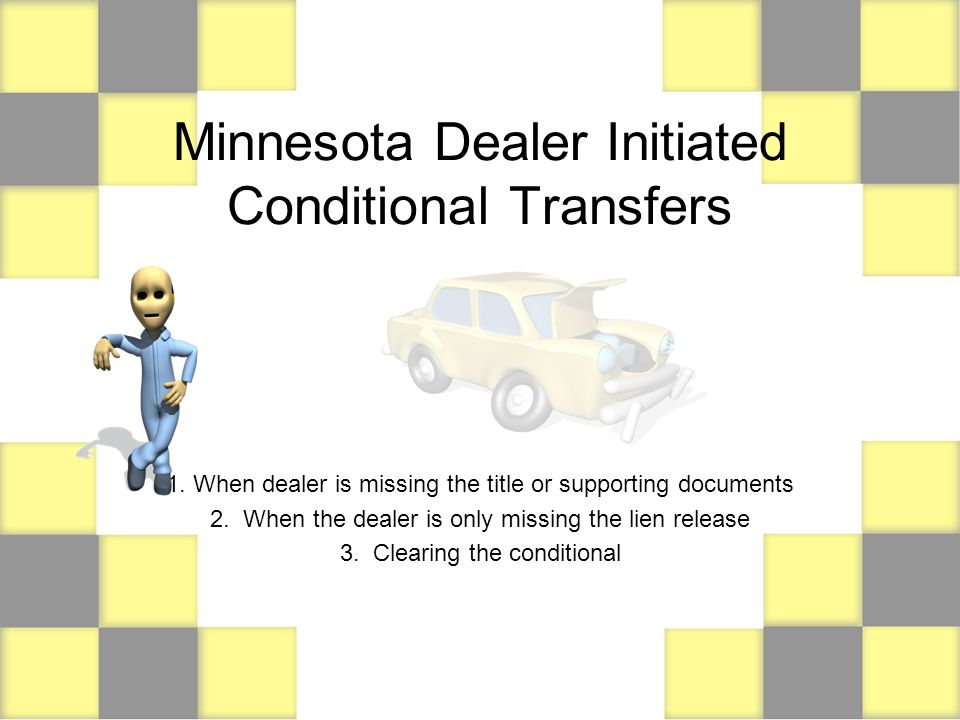 Minnesota Dealer Initiated Conditional Transfers 1  When