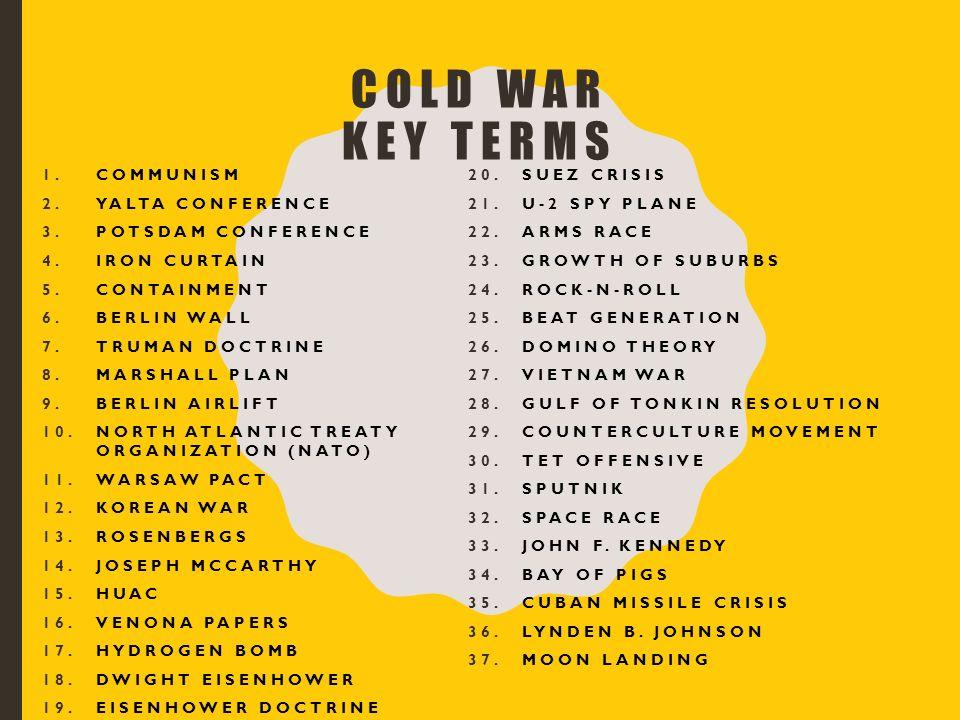 Cold War Key Terms 1munism 2yalta Conference 3potsdam
